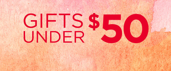 Great gifts for less than $50.