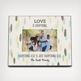 """Love is everything."" personalized picture frame"