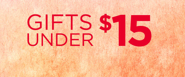 Great gifts for less than $15.