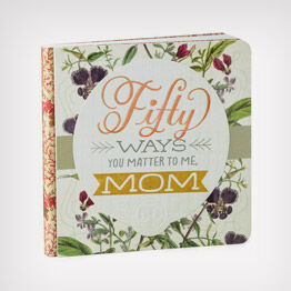 """""""50 Ways You Matter to Me, Mom"""" gift book"""
