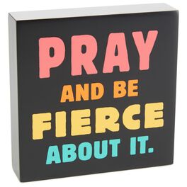 Pray Fierce Wood Block Sign, , large
