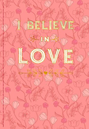 I Believe in Love Valentine's Day Card