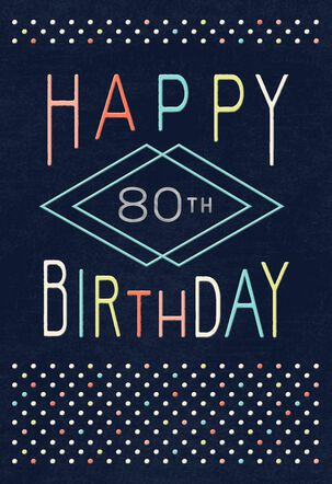 Celebrate What Means the Most 80th Birthday Card