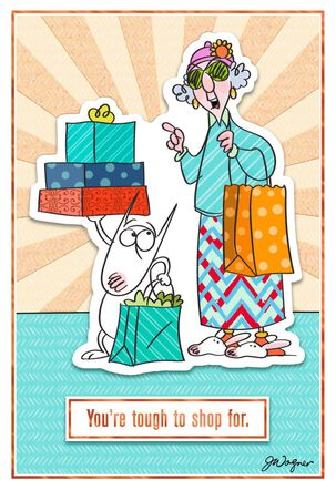 Maxine™ You're Tough to Shop For Funny Birthday Card