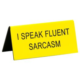 About Face I Speak Fluent Sarcasm Small Sign, , large