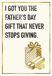 Gift That Keeps On Giving Funny Father's Day Card,