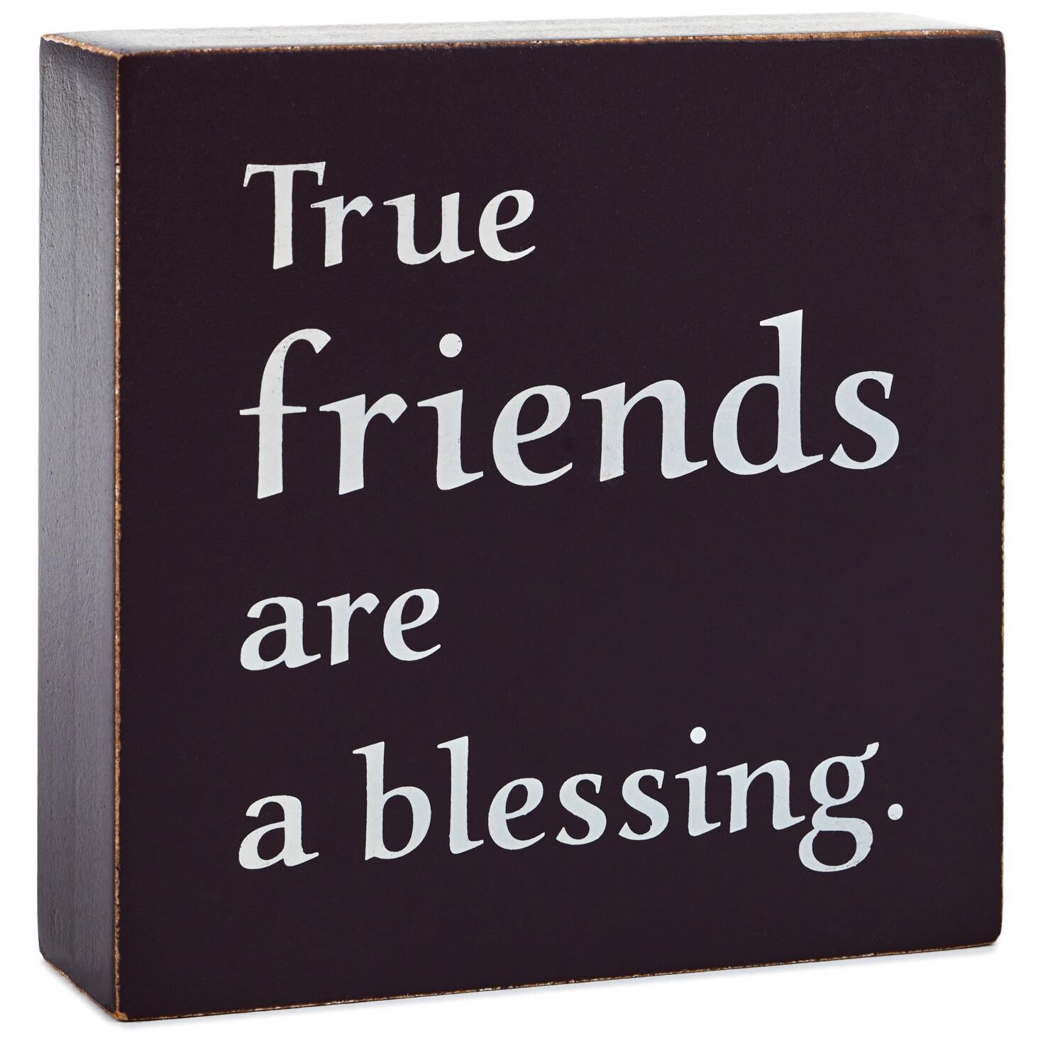 True Friends Are a Blessing Wood Quote Sign, 3.75x3.75