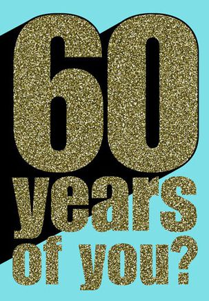 60 Years of You Birthday Card