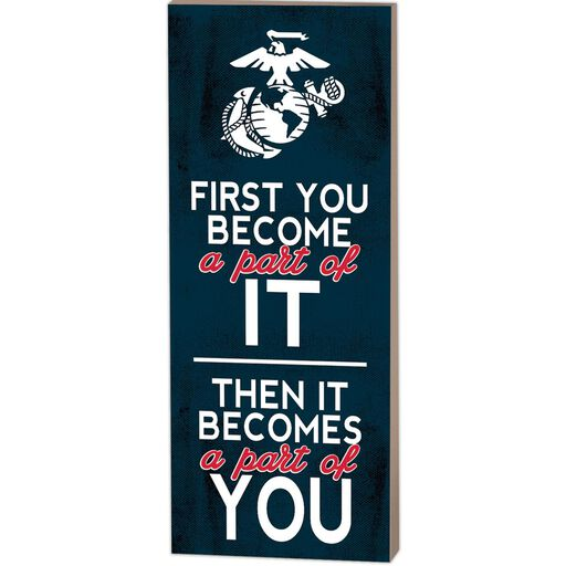 US Marines Becomes Part Of You Wood Sign 7x18