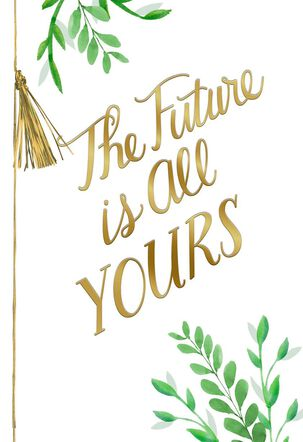 The Future Is All Yours Graduation Card