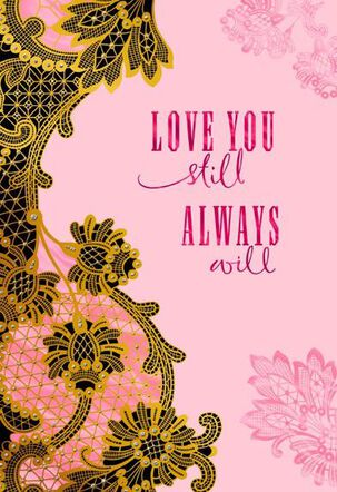 Love You Still Always Will Valentine's Day Card