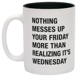 About Face It's Only Wednesday Instead of Friday Mug, 16 oz., , large