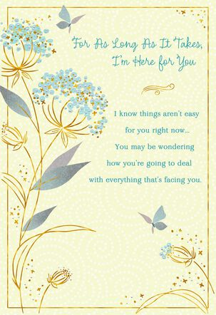 Flowers and Butterflies I'm Here for You Encouragement Card
