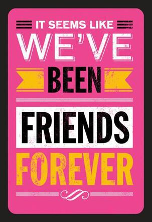 Seems Like Forever Friendship Birthday Card