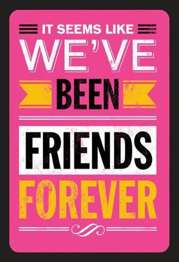 Seems Like Forever Friendship Birthday Card