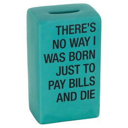 About Face Not Born Just to Pay Bills Bank, , large