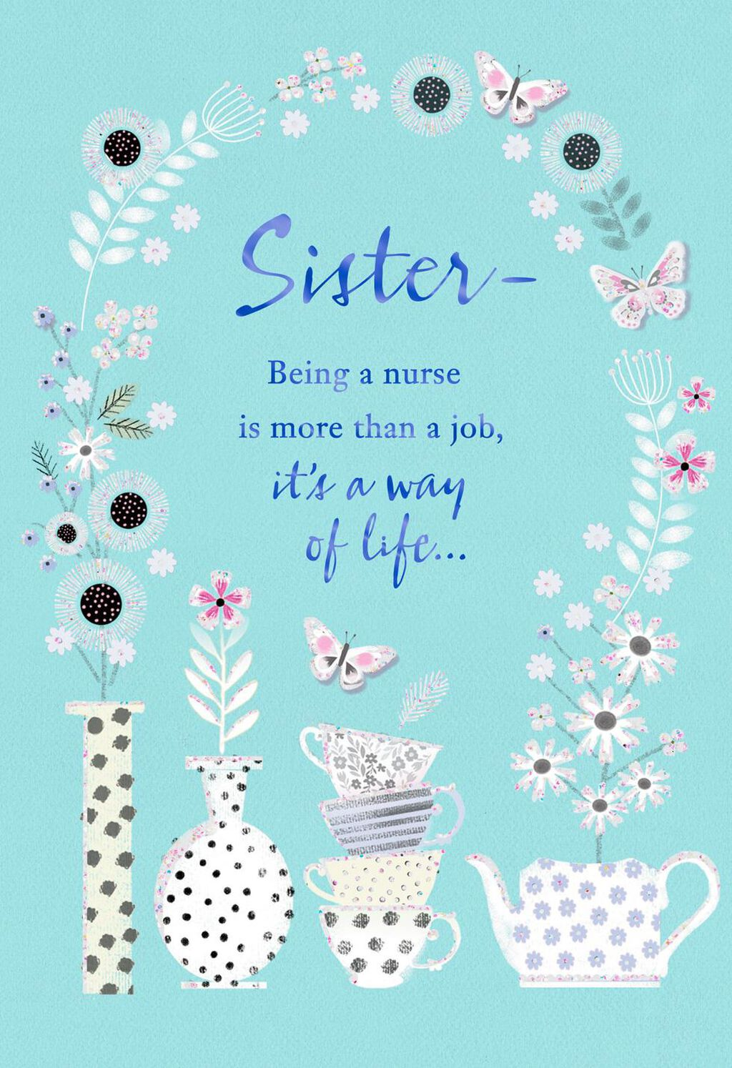 Flower and Butterfly Arch Nurse and Sister Nurses Day Card ...