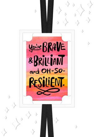 Brave and Brilliant Encouragement Card