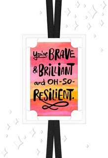 Brave and Brilliant Encouragement Card,