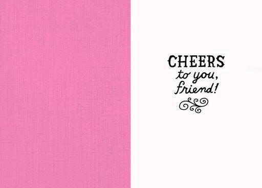 Wine Glass Closer Funny Friendship Card,