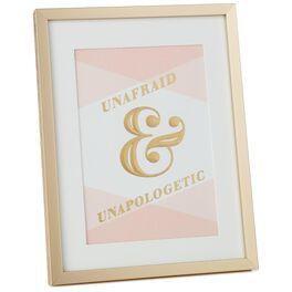 Unafraid & Unapologetic Framed Print, , large