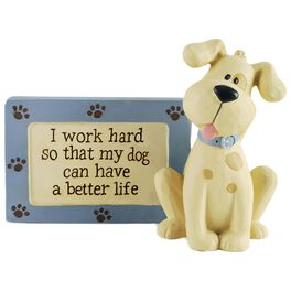 I Work So My Dog Can Have a Better Life Sign, , large