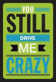 Drive Me Crazy Funny Love Card,