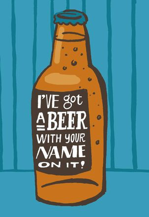 A Beer for You Birthday Card