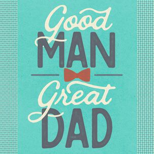 Good Man, Great Dad Musical Father's Day Card