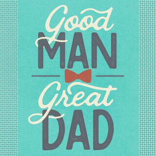 Good Man, Great Dad Musical Father's Day Card,