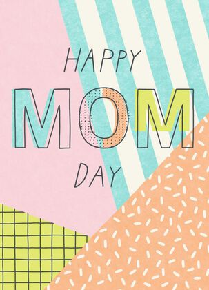 Happy Mom Day! Mother's Day Card for Anyone
