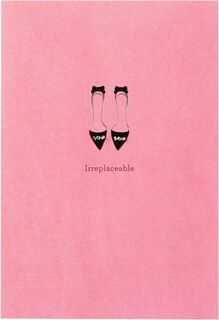 You Are Irreplaceable Birthday Card,