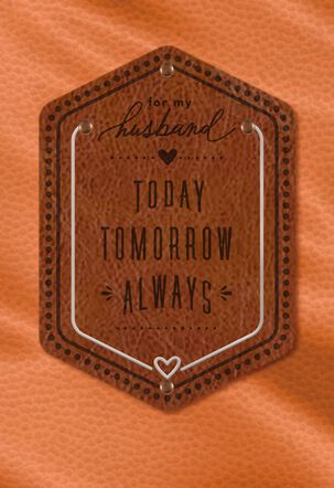 Today, Tomorrow, Always Father's Day Card for Husband