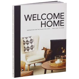 Welcome Home: Inspiration for the Place You Love...and Love to Share Book, , large