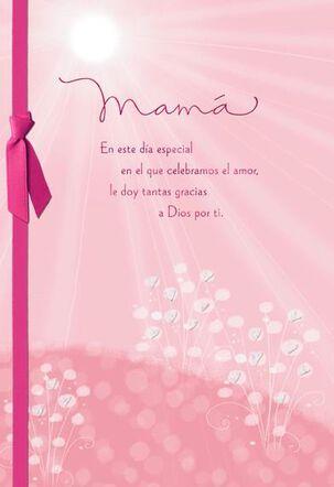 Gracias a Dios por Ti, Mamá, en San Valentín