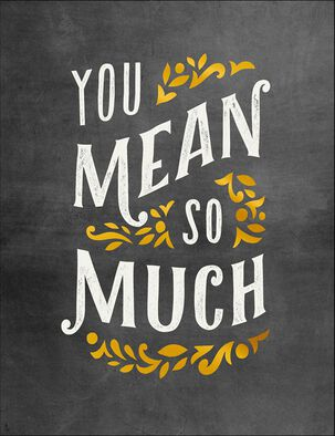 You Mean So Much Thank You Card