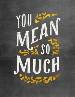 You Mean So Much Thank You Card,