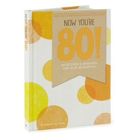 Now You're 80! Milestones and Memories for Your Generation Book, , large