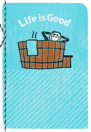 Life is Good® Hot Tub Soak Father's Day Card