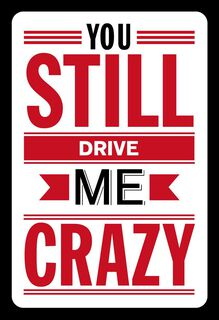 You Drive Me (Good) Crazy Valentine's Day Card,