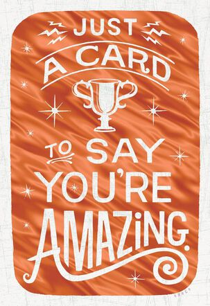 You're Amazing Just Because Card