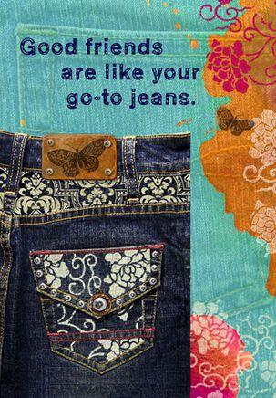 Good Friends Good Jeans Birthday Card