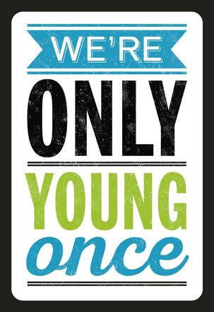 Only Young Once Funny Birthday Card