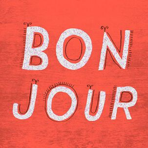 Bonjour Funny Just Because Card