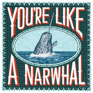 You're Like a Narwhal Birthday Card