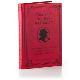 The Sherlock Holmes Handbook: The Methods and Mysteries of the World's Greatest Detective Gift Book, , large