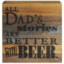 All Dad's Stories Are Better with Beer Wood Sign, 8x8, , large