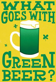 Green Beer Funny St. Patrick's Day Birthday Card,