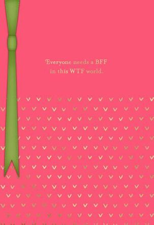 BFF in a WTF World Blank Friendship Card