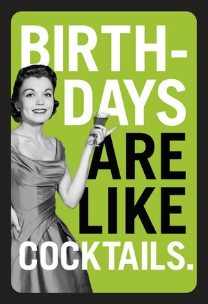 Birthdays and Cocktails Funny Birthday Card